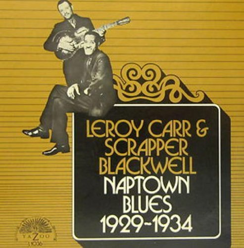 Leroy Carr - Naptown Blues 1929-1934 (180 Gram Vinyl, Reissue)