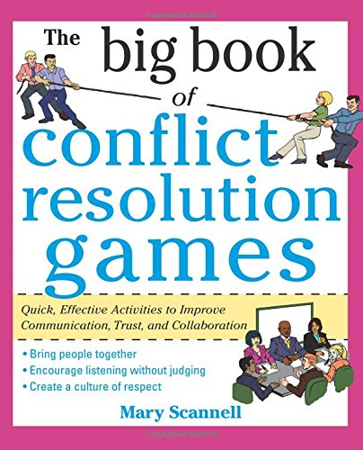 Read Online The Big Book of Conflict Resolution Games: Quick, Effective Activities to Improve Communication, Trust and Collaboration (Big Book Series) pdf