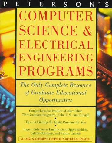 Peterson's Computer Science & Electrical Engineering Programs: A Complete Resource of Graduate Educational and Career Opportunities (2nd ed)