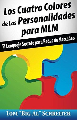 """Los Cuatro Colores de Las Personalidades para MLM: El Lenguaje Secreto para Redes de Mercadeo (Spanish Edition) [Tom """"Big Al"""" Schreiter] (Tapa Blanda)"""