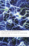 The Search for Superstrings, Symmetry, and the Theory of Everything, John Gribbin, 0316326143