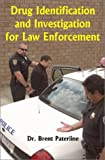 Drug Identification and Investigation for Law Enforcement, Paterline, Brent, 0966197062