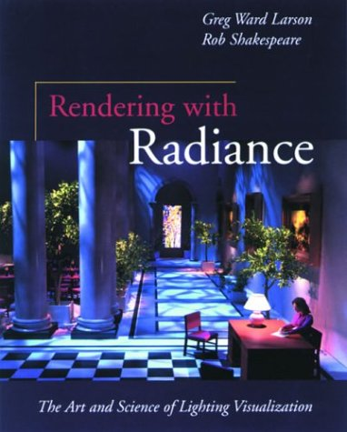 Rendering with Radiance (The Morgan Kaufmann Series in Computer Graphics) by Morgan Kaufmann