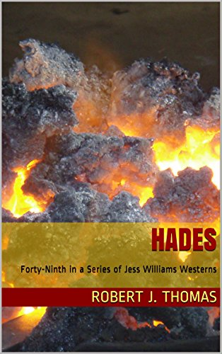 Tapestry Winston - HADES: Forty-Ninth in a Series of Jess Williams Westerns (A Jess Williams Western Book 49)