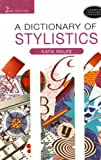 A Dictionary of Stylistics: Second Edition (Studies in Language and Linguistics)