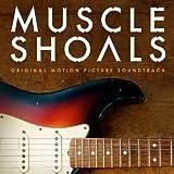 Muscle Shoals Original Motion Picture Soundtrack by Republic