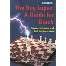 The Ruy Lopez: a Guide for Black by Sverre Johnsen (2007-03-01)