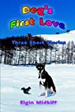 Dog's First Love, Elgin Midkiff, 1420870564