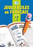 Jeux Faciles en Francais, European Language Institute Staff, 8885148956