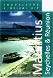 Travellers Survival Kit: Mauritius, Seychelles and Reunion