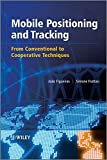 Mobile Positioning and Tracking - FromConventional to Cooperative Solutions
