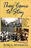 They Came to Stay, Rose G. Biderman, 1571686487