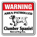 Clumber Spaniel Security Sign Area Patrolled by Dog Guard Warning Owner Lover 7