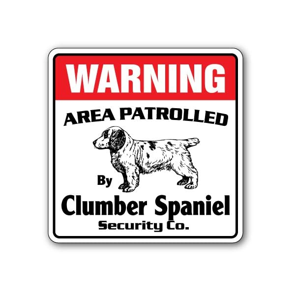 Clumber Spaniel Security Sign Area Patrolled by Dog Guard Warning Owner Lover 1