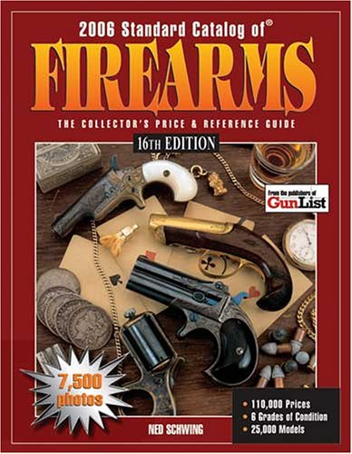 Download 2006 Standard Catalog Of Firearms: The Collector's Price & Reference Guide 16th Edition PDF