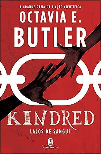 Kindred: Laços de Sangue, de Octavia E. Butler