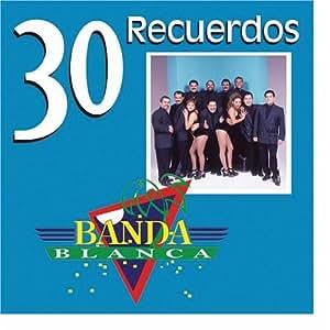 Banda blanca 30 recuerdos music for Blanca romero grupo musical
