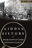 Hidden History of Northwestern Pennsylvania