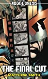Judge Dredd #6: The Final Cut by Matthew Smith front cover