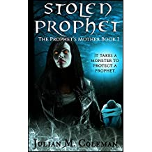 Stolen Prophet: A Horror Supernatural Thriller (The Prophet's Mother Book 1)