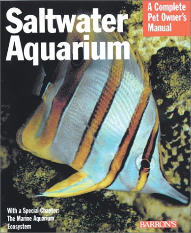 Saltwater Aquarium (Complete Pet Owner's Manuals)