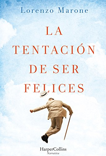 La tentación de ser felices (Narrativa) (Spanish Edition) by [Marone,