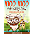 Moo Moo the Happy Cow: Stories, Jokes, Games, and More! (Fun Time Reader Book 7)