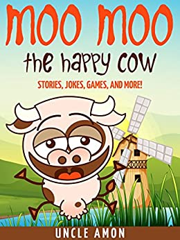 Moo Moo the Happy Cow: Stories, Jokes, Games, and More! (Fun Time Reader Book 7) - Kindle