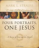 Four Portraits, One Jesus, Mark L. Strauss, 031022697X