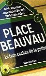 Place Beauvau. La face cachée de la police par Recasens