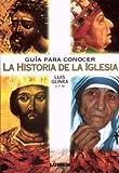 img - for Guia Para Conocer La Historia de La Iglesia (Spanish Edition) book / textbook / text book