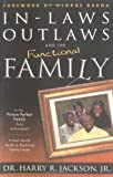 img - for In-laws Outlaws and the Functional Family: A Real-world Guide to Resolving Family Issues book / textbook / text book