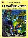 Tif et Tondu, tome 14 : La Matière verte par Rosy