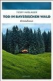 Tod im Bayerischen Wald: Kriminalroman (Mike ZInnari)