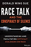 Race Talk : Understanding and Facilitating Difficult Dialogues on Race, Sue, Derald Wing, 1118958721