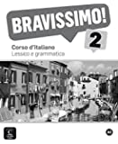 Bravissimo ! 2 : Corso d'italiano, lessico e grammatica A2