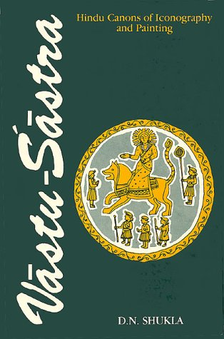 Vastu-Sastra: Hindu Canons of Iconography and Painting (Volume 2)
