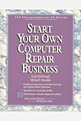 Start Your Own Computer Repair Business/Book and Disk (Entrepreneurial PC Series) Paperback
