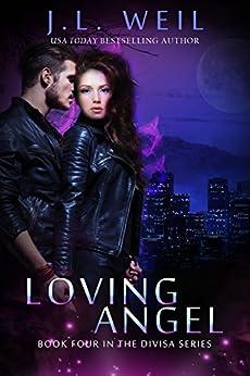 Loving Angel (Divisa Book 4) by [Weil, J.L.]