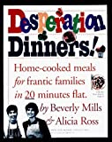 Desperation Dinners by Mills, Beverly, Ross, Alicia (1997) Hardcover
