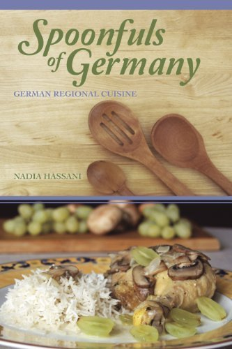 Spoonfuls of Germany: German Regional Cuisine: Expanded Edition by Nadia Hassani (2013) Paperback