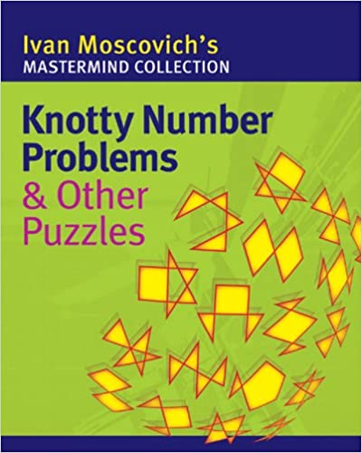 Knotty Number Problems & Other Puzzles (Mastermind