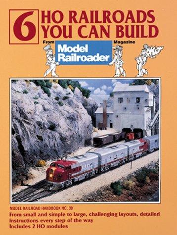 6 Ho Railroads You Can Build: From Model Railroader Magazine (Model Railroad Handbook)