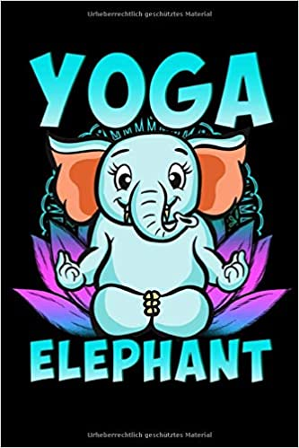 Yoga Elephant: Lustiger Buddha Elefant - Schöner Yoga 6 ...