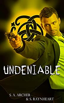 Undeniable (The Druids Book 1) by [Archer, S. A., Ravynheart, S.]