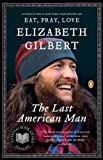 The Last American Man, Elizabeth Gilbert, 0142002836