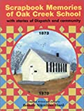 Scrapbook Memories of Oak Creek School, Bonnie Nijenhuis-Hurd, 1585972282