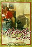 A Mother's Love, Ron DiCianni, 0805423702