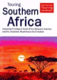 Touring Southern Africa: Independent Holidays in South Africa, Botswanan, Namibia, Lesotho, Swaziland, Mozambique and Zimbabwe (Touring (Hunter))