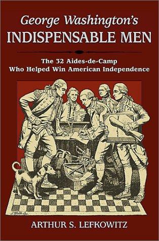George Washington's Indispensable Men